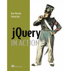 jQuery in Action (Bear Bibault, Yehuda Katz)