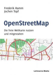 OpenStreetMap - Die freie Weltkarte nutzen und mitgestalten (Frederik Ramm, Jochen Topf)