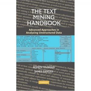 The Text Mining Handbook (Ronen Feldman, James Sanger)